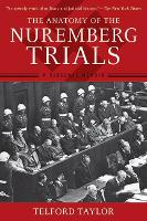 The Anatomy of the Nuremberg Trials: ...