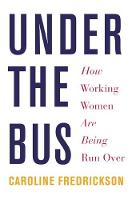Under the Bus: How Working Women are...