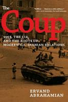 The Coup: 1953, the CIA, and the ...