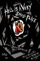 Hell is A Very Small Place: Voices...