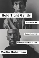Hold Tight Gently: Michael Callen,...
