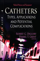 Catheters: Types, Applications &amp; Potential Complications