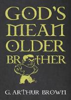God's Mean Older Brother