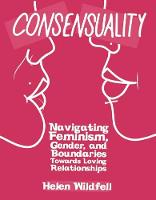Consensuality: Navigating Feminism,...