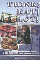 Think! Eat! Act!: A Sea Shepherd...