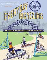 Everyday Bicycling: Ride a Bike for...