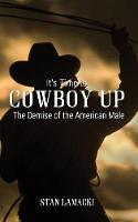 It's Time to Cowboy Up: The Demise of...