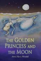 The Golden Princess and the Moon: A...