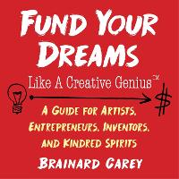 Fund Your Dreams Like a Creative...