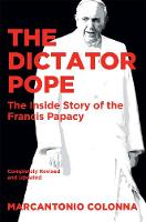 The Dictator Pope: The Inside Story ...