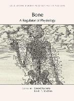 Bone: A Regulator of Physiology