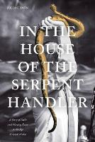 In the House of the Serpent Handler: ...