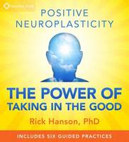 Positive Neuroplasticity: The Power ...