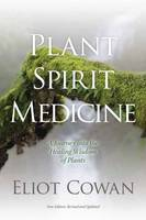 Plant Spirit Medicine: A Journey into...