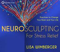 Neurosculpting for Stress Relief: ...