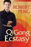 Qigong Ecstasy: Awaken Your Qi ...