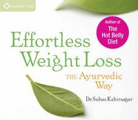 Effortless Weight Loss: The Ayurvedic...