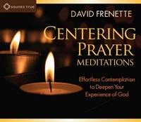Centering Prayer Meditations:...