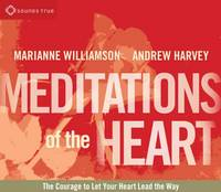 Meditations of the Heart: Liberating...