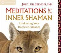 Meditations for the Inner Shaman:...