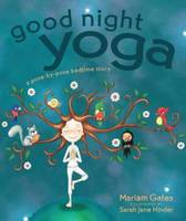 Good Night Yoga: A Pose-by-Pose...