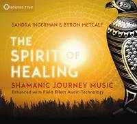 The Spirit of Healing: Shamanic...