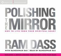 Polishing the Mirror: How to Live ...