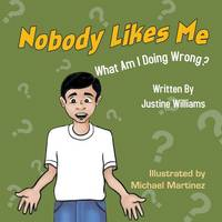 Nobody Likes Me: What Am I Doing Wrong?