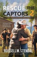 Rescue the Captors 2: Faith That Can...