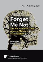 Forget Me Not: The Neuroethical Case...