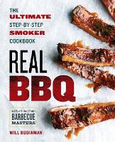 Real BBQ: The Ultimate Step-by-Step...