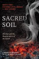 Sacred Soil: Biochar and the...