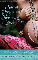 Sacred Pregnancy Journey Deck:...