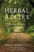 Herbal Allies: My Journey with Plant...
