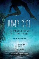 Jump Girl: The Initiation and Art of ...