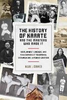 History of Karate and the Masters Who...