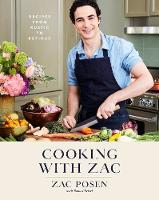 Cooking with Zac: Recipes From Rustic...
