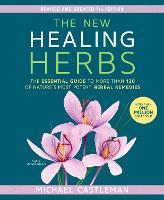 The New Healing Herbs: The Essential...