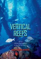 Vertical Reefs: Life on Oil and Gas...