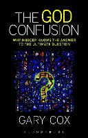 The God Confusion: Why Nobody Knows...