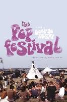 The Pop Festival: History, Music,...