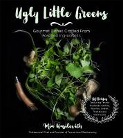 Ugly Little Greens: Gourmet Dishes...