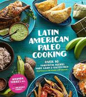 Latin American Paleo Cooking: Over 80...