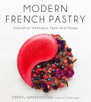 Modern French Pastry: Innovative...