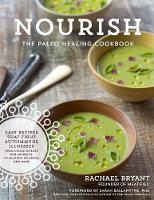 Nourish: The Paleo Healing Cookbook:...