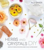 Herbs and Crystals DIY: Use Plant...