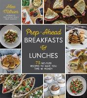 Prep-Ahead Breakfasts and Lunches: 75...