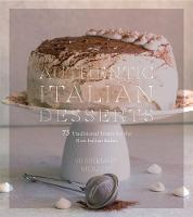 Authentic Italian Desserts: 75...