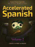 Accelerated Spanish Volume 2: Learn...