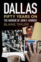 Dallas 50 Years On: The Murder of ...